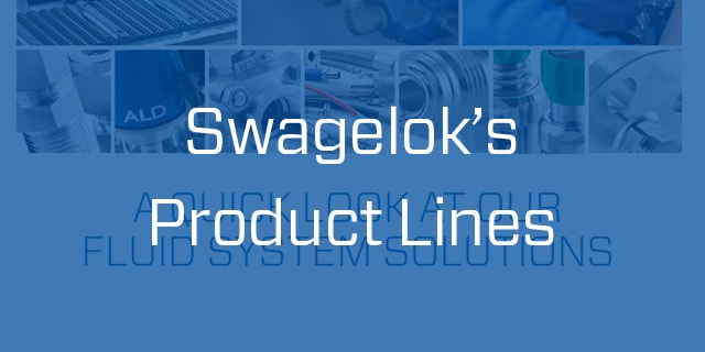 Swagelok Product Lines
